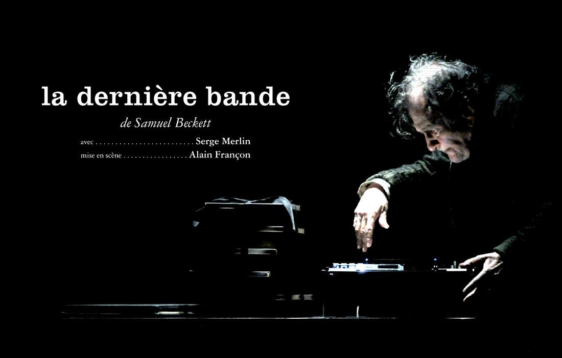 Compagnie Alain Françon - Théâtre des Nuages de Neige - «La Dernière Bande» de Samuel Beckett