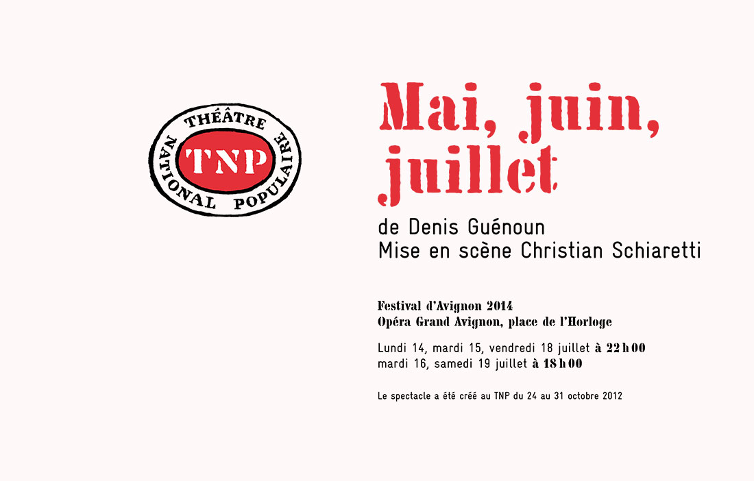 TNP Villeurbanne - Direction Christian Schiaretti - Mai, juin, juillet de Denis Guenoun a Avignon
