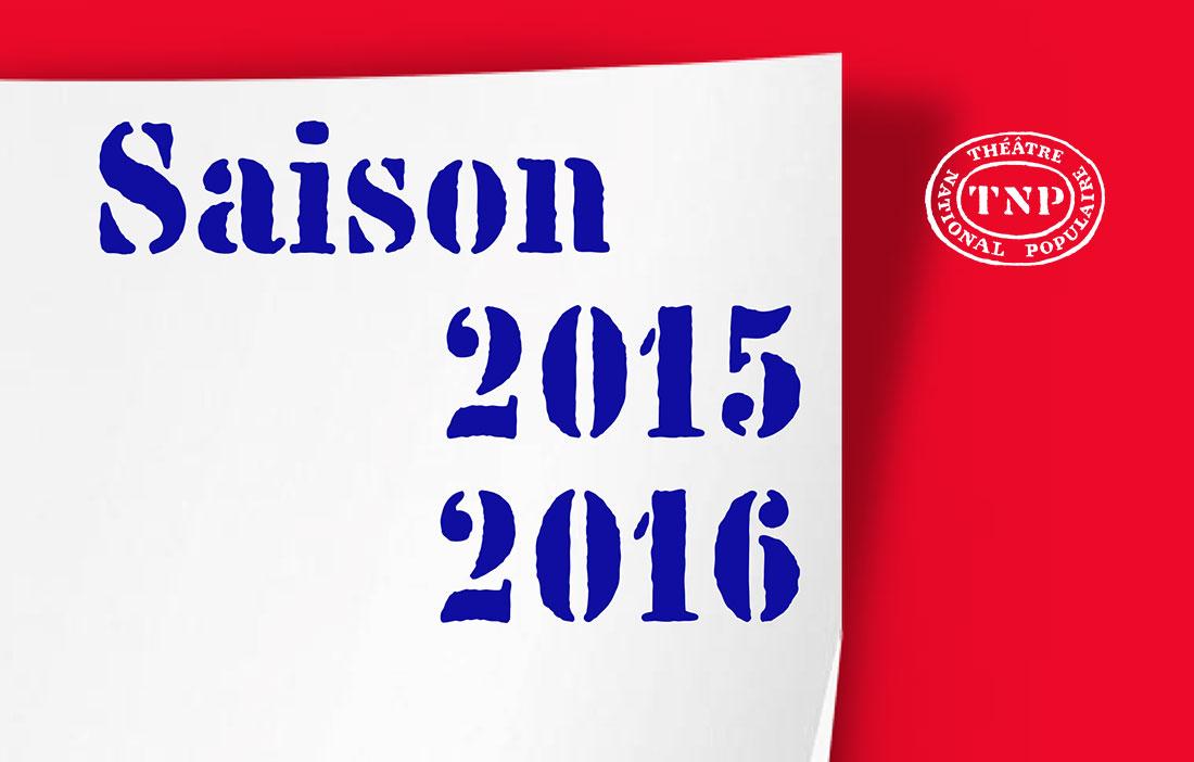 TNP Villeurbanne - Direction Christian Schiaretti - Saison 2015-2016