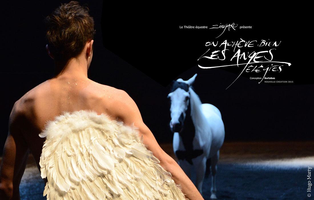 Théâtre Equestre Zingaro - «On Achève Bien Les Anges (Elégies)»