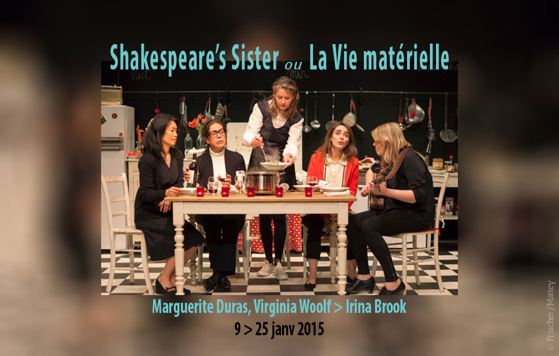 Theatre-National-de-Nice-Direction-Irina-Brook-Shakespeare-s-Sister-ou-La-Vie-materielle-de-Marguerite-Duras-et-Virginia-Woolf