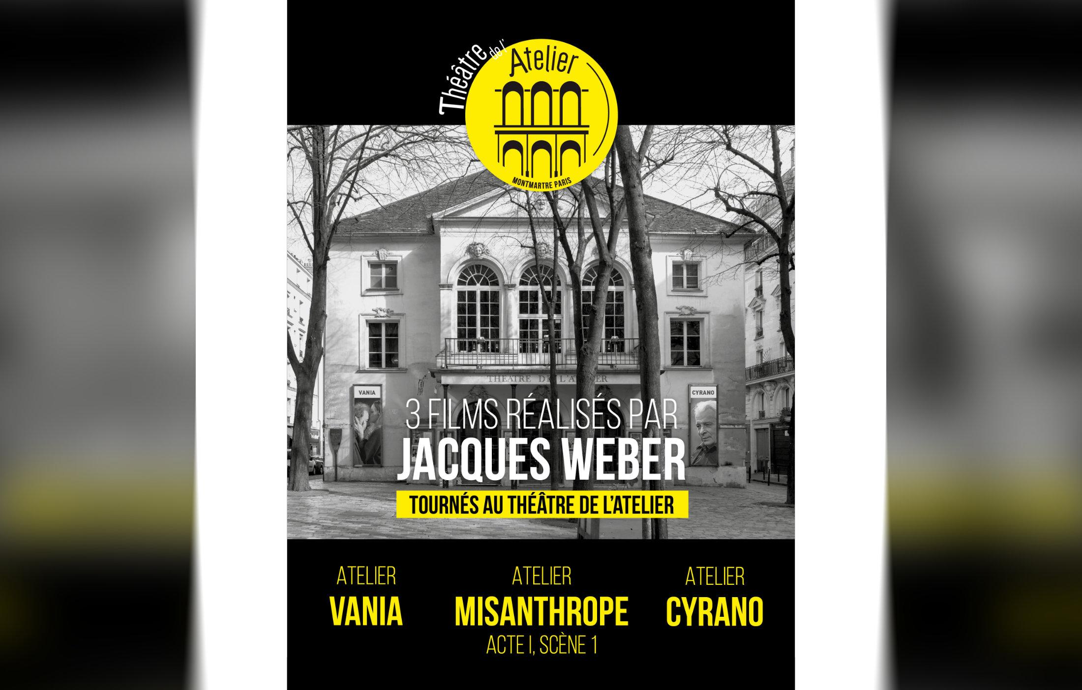 3-films-realises-par-jacques-weber-tournes-au-theatre-de-l-atelier@2x